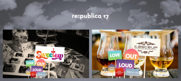 re:publica 17 mit Sweetup & Tasteup